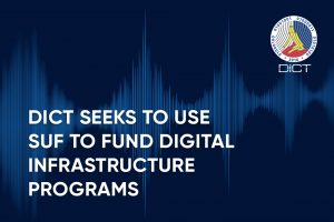 DICT seeks to use SUF to fund digital infrastructure programs