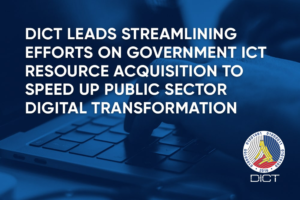 DICT leads streamlining efforts on government ICT Resource Acquisition to speed up Public Sector Digital Transformation